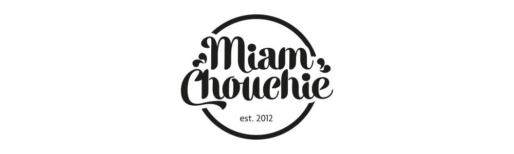Miam Chouchie